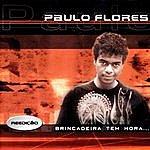 Paulo Flores Brincadeira Tem Hora