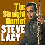 Steve Lacy The Straight Horn Of Steve Lacy (Bonus Track Version)