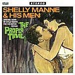 Shelly Manne & His Men The Proper Time (Original Score)