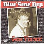 Gene Vincent Blue 'gene' Bop