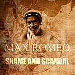 Max Romeo Shame And Scandal