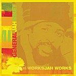 General Jah Mikey Jah Works