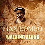 Max Romeo Walking Along