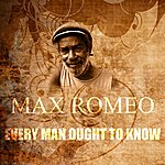 Max Romeo Every Man Ought To Know