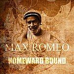 Max Romeo Homeward Bound