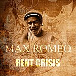 Max Romeo Rent Crisis
