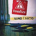 The Toadies Song I Hate (Radio Edit)