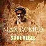 Max Romeo Soul Rebel