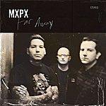 MXPX Far Away