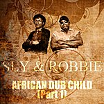 Sly & Robbie African Dub Child (Part 1)