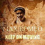 Max Romeo Keep On Moving