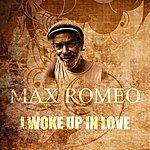 Max Romeo I Woke Up In Love