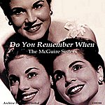 The McGuire Sisters Do You Remember When