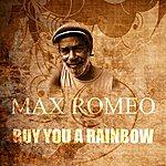 Max Romeo Buy You A Rainbow