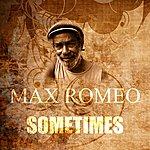 Max Romeo Sometimes