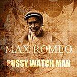 Max Romeo Pussy Watch Man