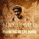 Max Romeo Blowing In The Wind