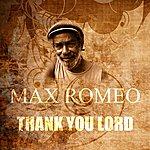 Max Romeo Thank You Lord