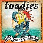 The Toadies No Deliverance