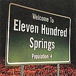 Eleven Hundred Springs Welcome To Eleven Hundred Springs