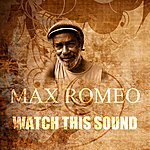 Max Romeo Watch This Sound