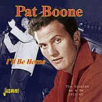 Pat Boone I'll Be Home - The Singles As & Bs - 1953-60