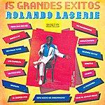 Rolando Laserie 15 Grandes Exitos