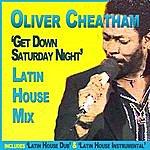 Oliver Cheatham Get Down Saturday Night Latin House Mix