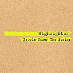 People Under The Stairs Highlighter