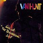 "Van Hunt Live At ""The Troubadour"" 2011"