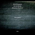 Andy Sheppard Trio Libero