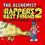 The Alchemist Rapper's Best Friend 2 (An Instrumental Series)