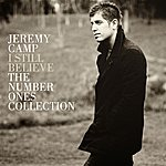 Jeremy Camp I Still Believe: The Number Ones Collection