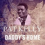 Pat Kelly Daddy's Home