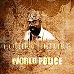 Louie Culture World Police