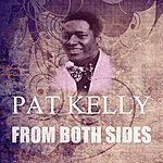 Pat Kelly From Both Sides