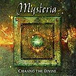 Mysteria Chasing The Divine