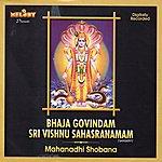 Mahanadhi Shobana Bhaja Govindam & Sri Vishnu Sahasranamam