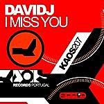 David J I Miss You