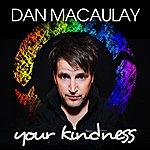 Dan Macaulay Your Kindness (Radio Mix) - Single
