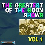 The Goons The Greatest Of The Goon Shows, Vol 1