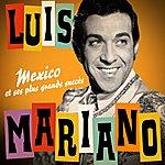 Luis Mariano Luis Mariano : Mexico Et Ses Plus Grands Succès (Remasterisée)