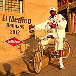 El Medico Cubaton Presents El Medico (Remixes 2012)