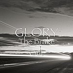 Glory The Brake Out