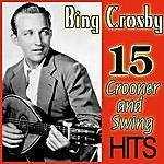 Bing Crosby Bing Crosby 15 Crooner And Swing Hits