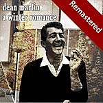 Dean Martin A Winter Romance (Remastered)