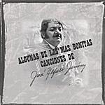 José Alfredo Jiménez Algunas De Las Más Bonitas Canciones De José Alfredo Jiménez