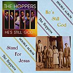 The Hoppers He's Still God/Stand For Jesus - Double Album