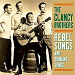 The Clancy Brothers Rebel Songs And Drinking Songs
