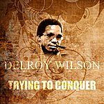 Delroy Wilson Trying To Conquer